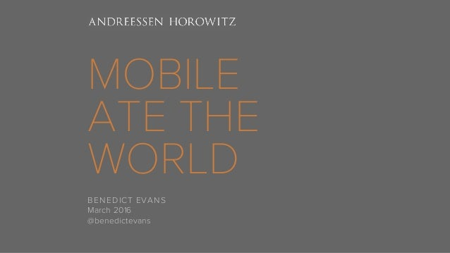 MOBILE ATE THE WORLD BENEDICT EVANS March 2016 @benedictevans