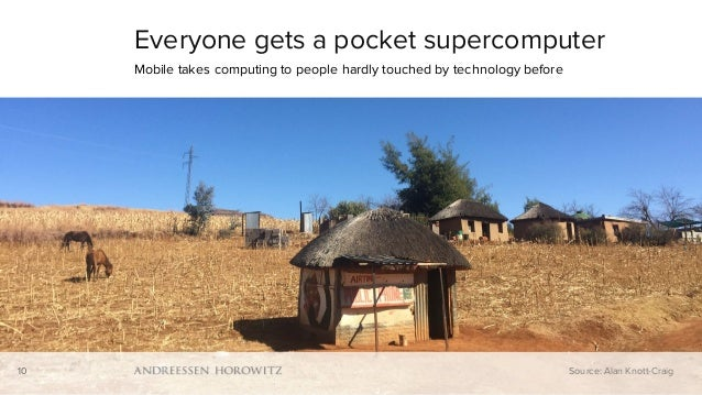 10 Everyone gets a pocket supercomputer Mobile takes computing to people hardly touched by technology before 10 Source: Al...