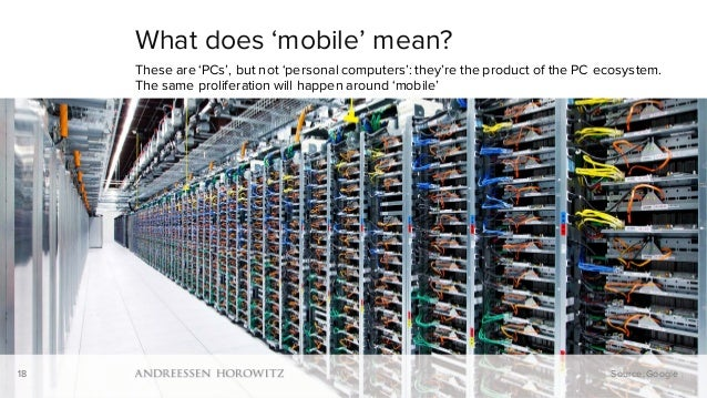 18 What does 'mobile' mean? These are 'PCs', but not 'personal computers': they're the product of the PC ecosystem. The sa...