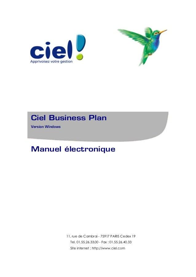 Ciel Business PlanVersion WindowsManuel électronique                  11, rue de Cambrai - 75917 PARIS Cedex 19           ...
