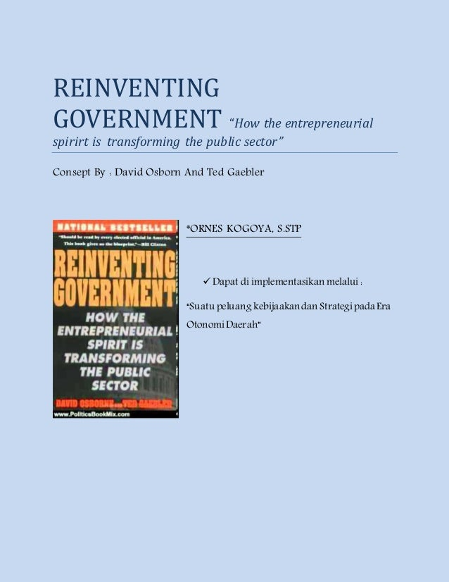 Reinventing government : how the entrepreneurial spirit is transforming the public sector