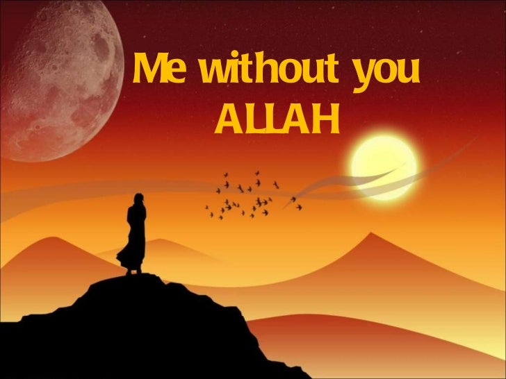 Me without you ALLAH