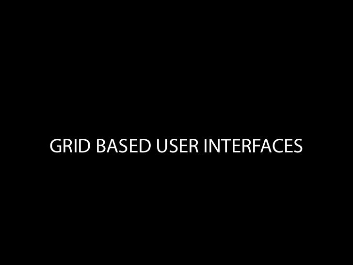 GRID BASED USER INTERFACES