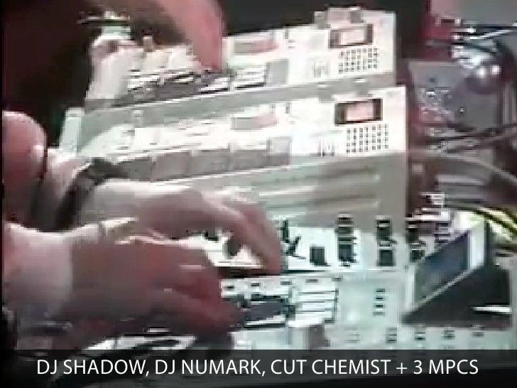 DJ SHADOW, DJ NUMARK, CUT CHEMIST + 3 MPCS