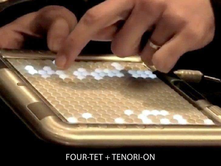 FOUR-TET + TENORI-ON