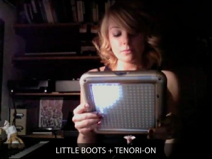 LITTLE BOOTS + TENORI-ON