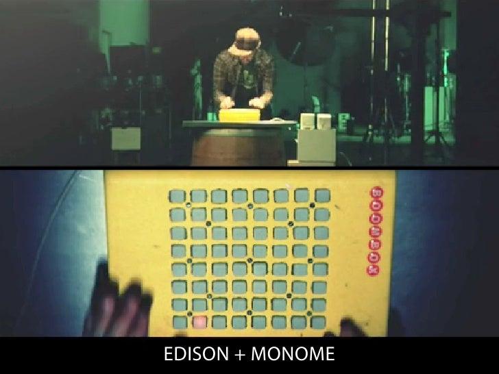 EDISON + MONOME