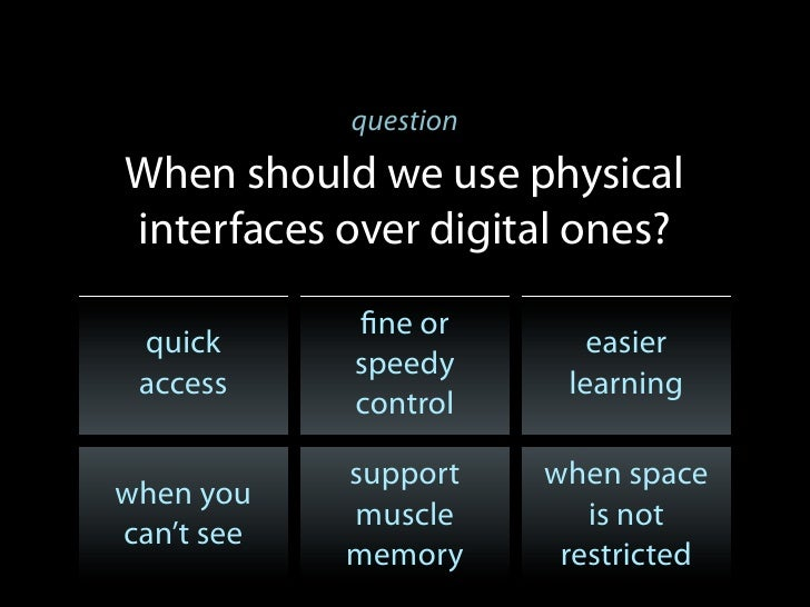 questionWhen should we use physicalinterfaces over digital ones?              ne or quick                    easier       ...
