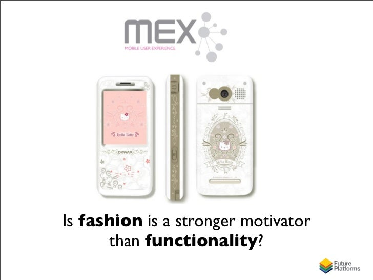 Is fashion is a stronger motivator       than functionality?