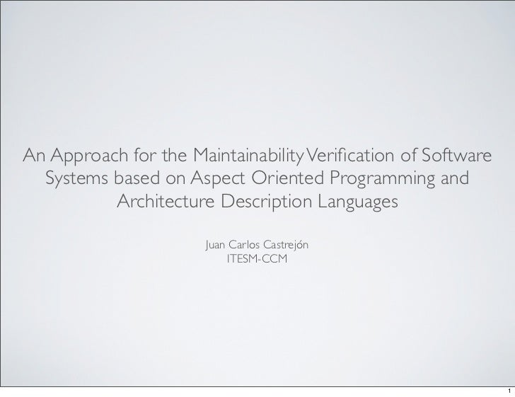 An Approach for the Maintainability Verification of Software  Systems based on Aspect Oriented Programming and          Arc...