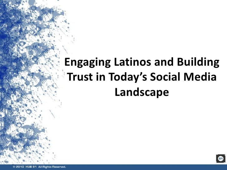 Engaging Latinos and Building Trust in Today's Social Media Landscape<br />