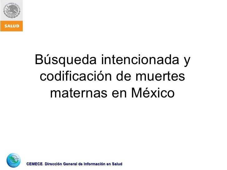 Búsqueda intencionada y codificación de muertes maternas en México