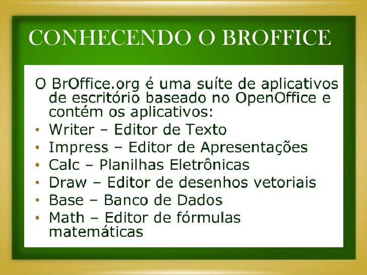 CONHECENDO O BROFFICE