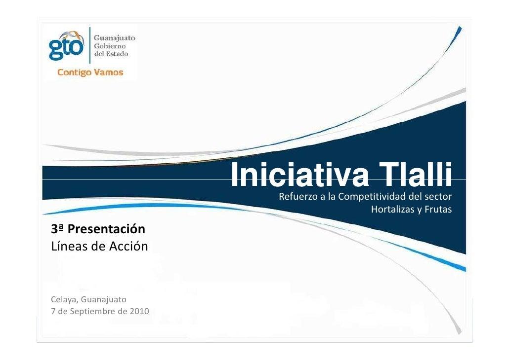 Iniciativa Tlalli                              Refuerzo a la Competitividad del sector                                    ...