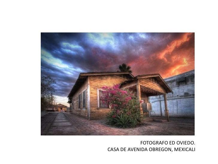FOTOGRAFO ED OVIEDO.<br />CASA DE AVENIDA OBREGON, MEXICALI<br />