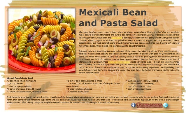Mexicali Bean and Pasta Salad Whenever there's a hungry crowd to feed, salads are always a good choice. Here's one that's ...