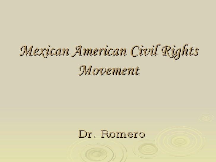 Dr. Romero Mexican American Civil Rights Movement
