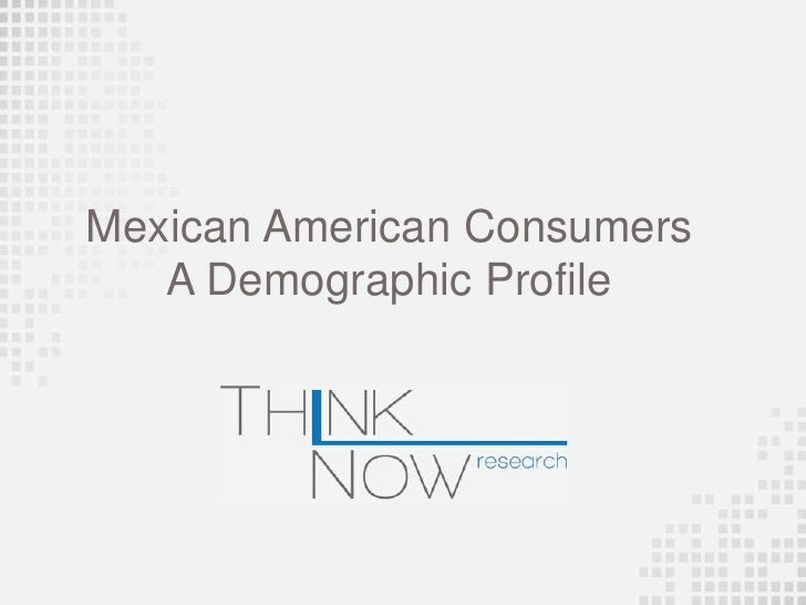 Mexican American Consumers   A Demographic Profile