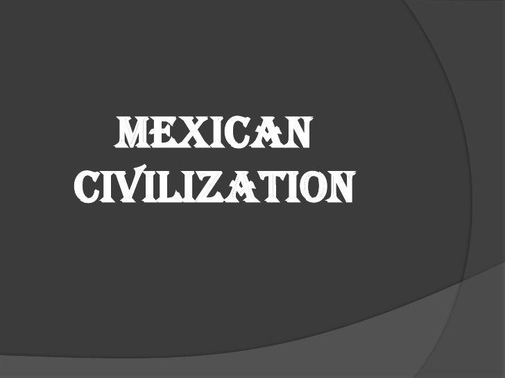 Mexicancivilization