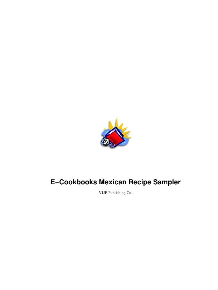 E−Cookbooks Mexican Recipe Sampler            VJJE Publishing Co.