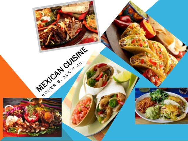 WHAT IS MEXICAN CUISINE  Mexican cuisine is primarily a fusion of indigenous Mesoamerican cooking with  European, especial...