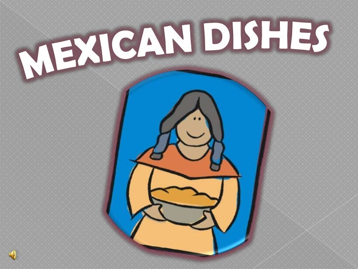 MEXICAN DISHES<br />