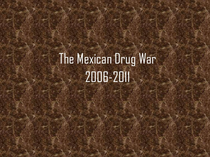 The Mexican Drug War<br />2006-2011<br />