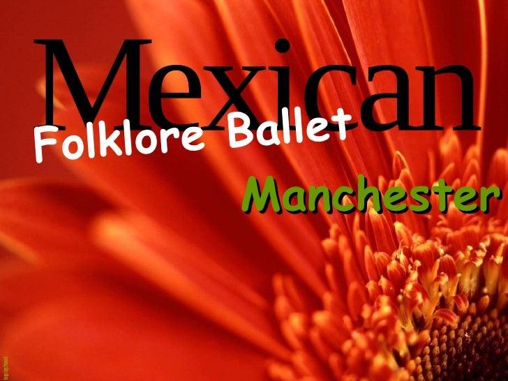 F olklore Ballet           Manchester