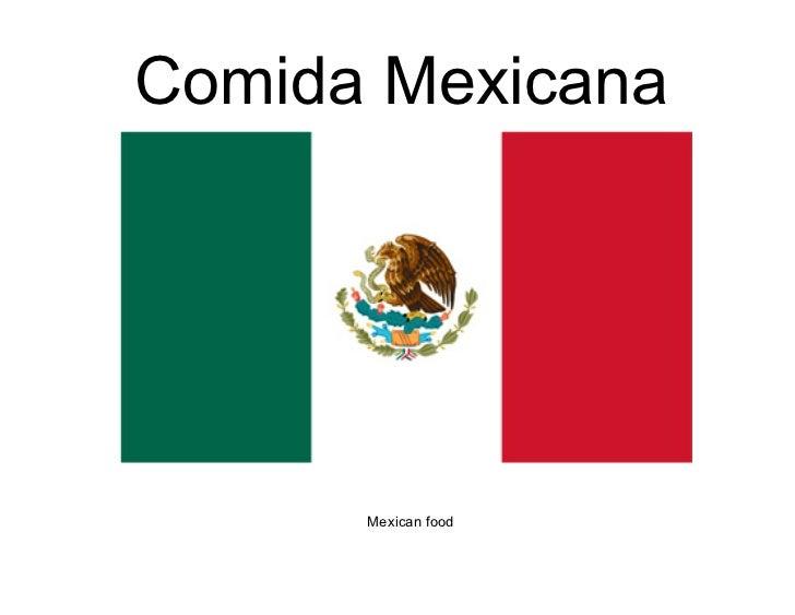 Comida Mexicana      Mexican food