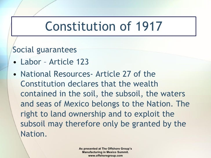 an overview of article 123 of the mexican constitution Summary of the mexican constitution of 1917 the constitution of the united mexican states of 1917 is the present constitution of mexico  article 123 covers the .