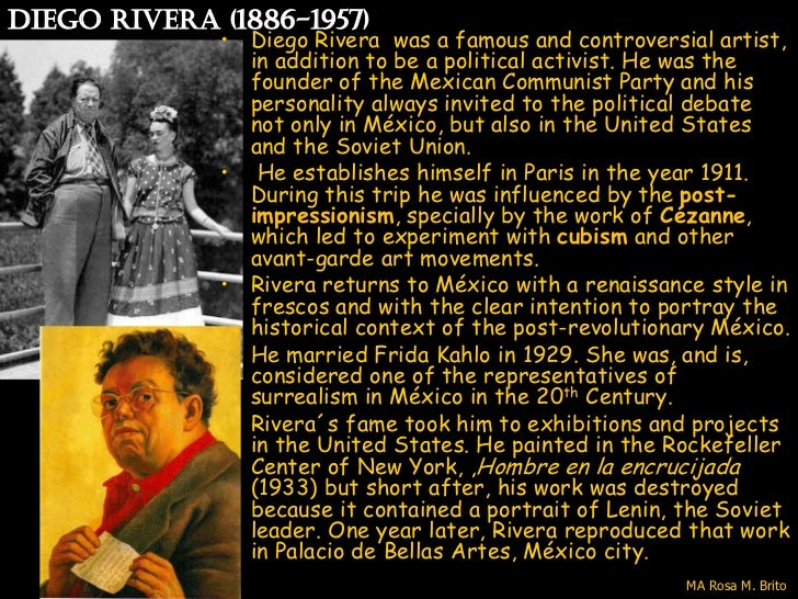 Diego rivera (1886-1957)              • Diego Rivera was a famous and controversial artist,                in addition to ...