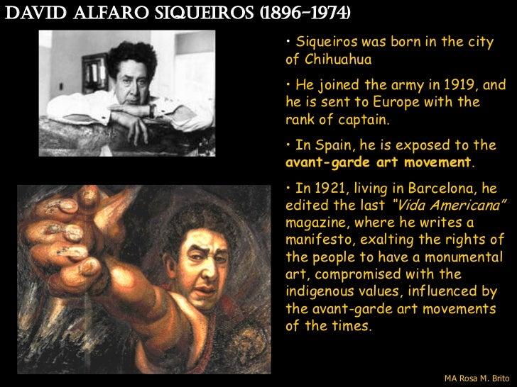 David alfaro siqueiros (1896-1974)                           • Siqueiros was born in the city                           of...