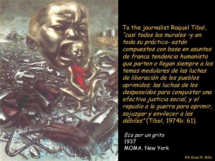 """To the journalist Raquel Tibol,""""casi todos los murales –y entoda su práctica- estáncompuestos con base en asuntosde franca..."""