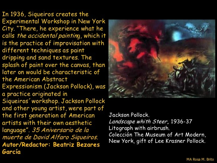 """In 1936, Siqueiros creates theExperimental Workshop in New YorkCity. """"There, he experience what hecalls the accidental pai..."""
