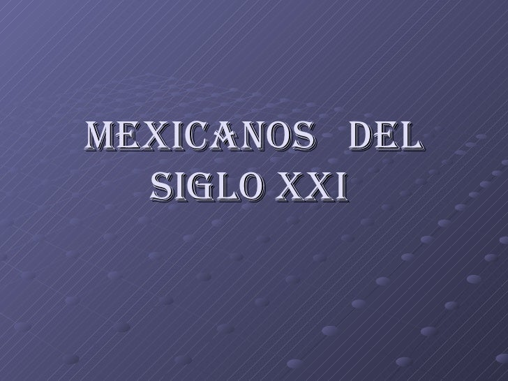 Mexicanoscon Futuro Slide 2
