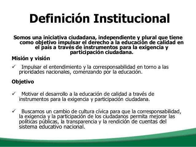 Definición InstitucionalSomos una iniciativa ciudadana, independiente y plural que tienecomo objetivo impulsar el derecho ...