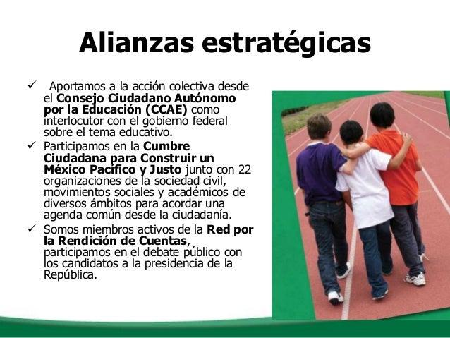 Alianzas estratégicas Aportamos a la acción colectiva desdeel Consejo Ciudadano Autónomopor la Educación (CCAE) comointer...