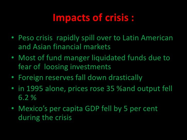 the mexican peso crisis of december 5 causes and lessons of the mexican peso crisis  initial devaluation of the mexican peso in december 1994 started an important debate on the causes of this.