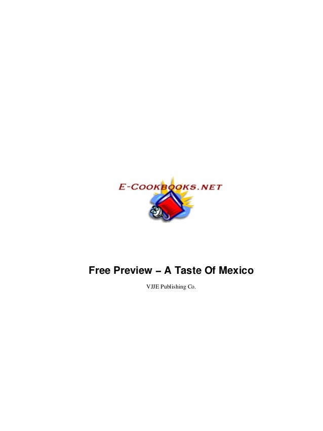 Free Preview − A Taste Of Mexico VJJE Publishing Co.