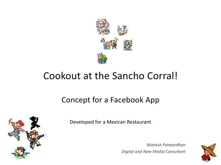 Cookout at the Sancho Corral!     Concept for a Facebook App       Developed for a Mexican Restaurant                     ...