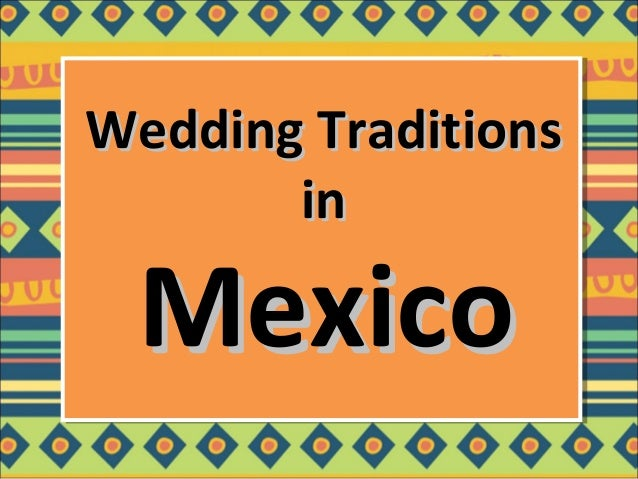 Wedding TraditionsWedding Traditions inin MexicoMexico