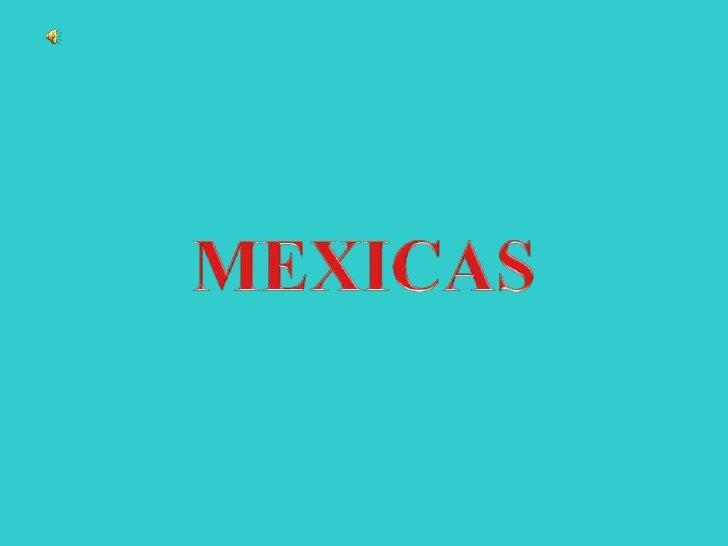 MEXICAS<br />