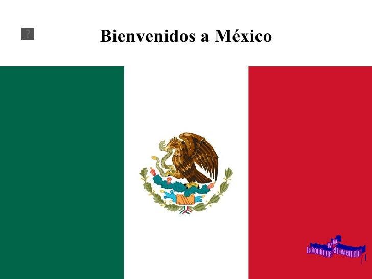 Bienvenidos a México www. laboutiquedelpowerpoint. com