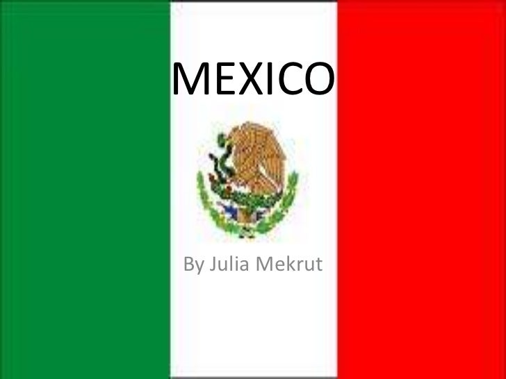 MEXICO<br />By Julia Mekrut<br />