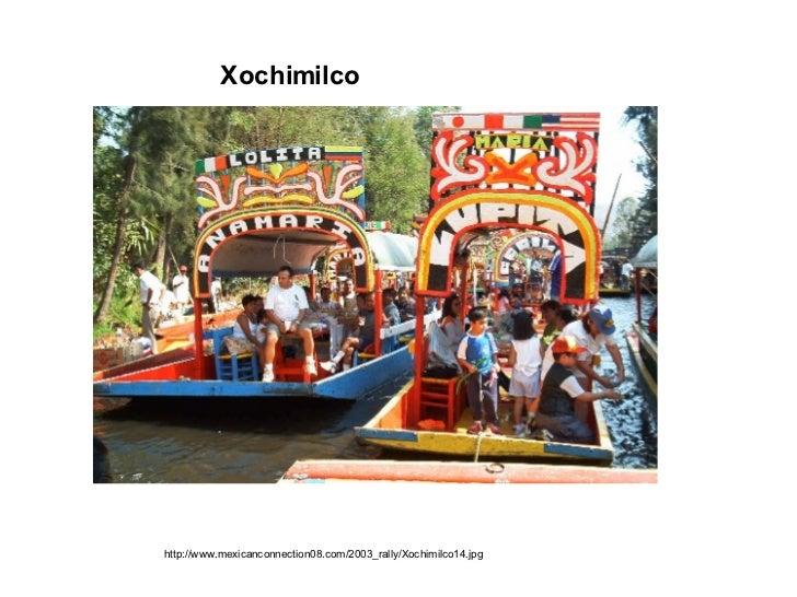 Xochimilco http://www.mexicanconnection08.com/2003_rally/Xochimilco14.jpg