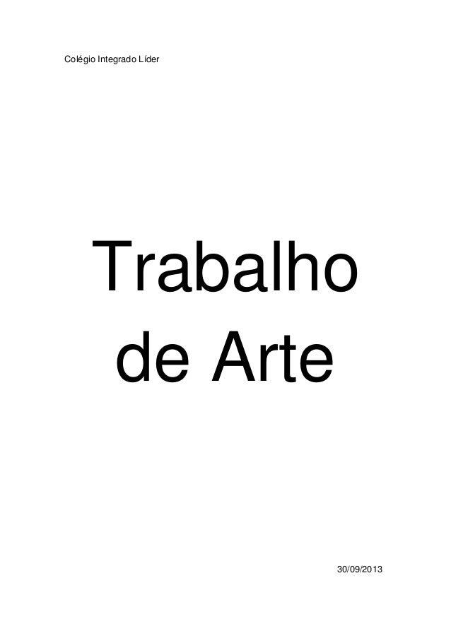 Colégio Integrado Líder Trabalho de Arte 30/09/2013