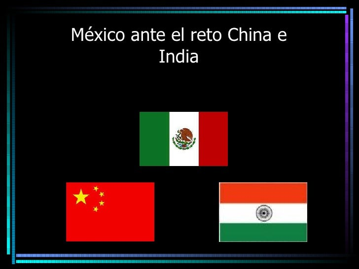 México ante el reto China e India