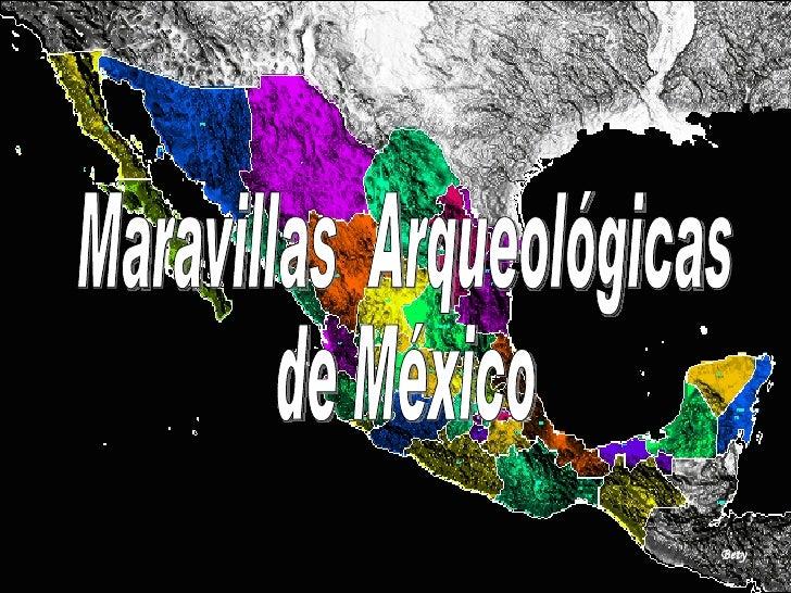 Maravillas  Arqueológicas  de México Bety