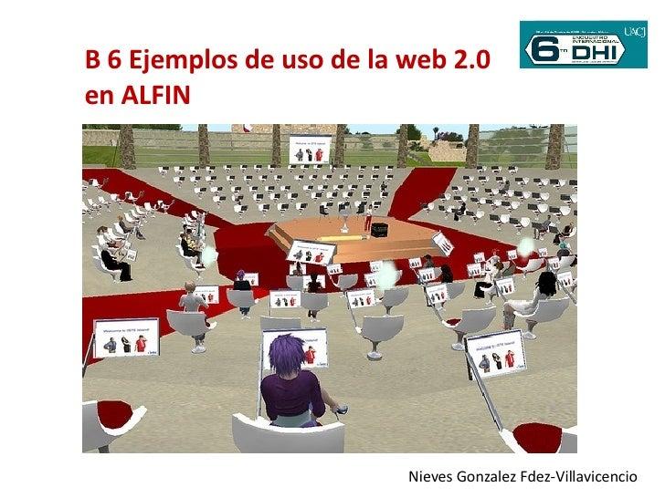 B 6 Ejemplos de uso de la web 2.0 en ALFIN Nieves Gonzalez Fdez-Villavicencio