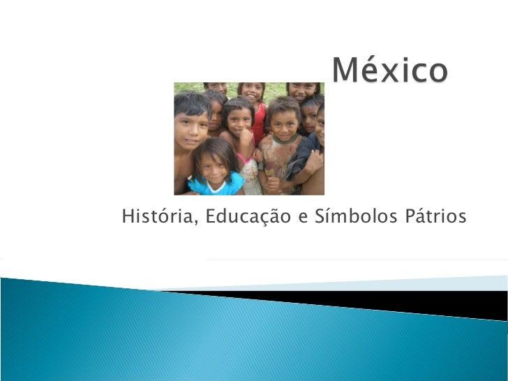 História, Educação e Símbolos Pátrios